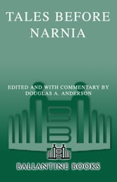 Tales Before Narnia - The Roots of Modern Fantasy and Science Fiction ebook by