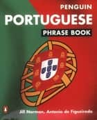 Portuguese Phrase Book ebook by Antonio de Figueiredo, Jill Norman