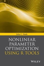 Nonlinear Parameter Optimization Using R Tools ebook by John C. Nash
