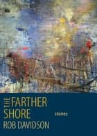 The Farther Shore ebook by Rob Davidson