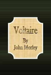 Voltaire ebook by John Morley