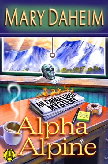 Alpha Alpine - An Emma Lord Mystery eBook by Mary Daheim