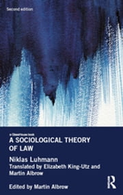 A Sociological Theory of Law ebook by Niklas Luhmann, Martin Albrow