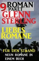 Roman Paket 9 Glenn Stirling Liebesromane für den Strand ebook by Glenn Stirling