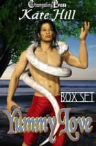Yummy Love (Box Set) ebook by Kate Hill