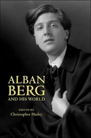 Alban Berg and His World ebook by Christopher Hailey