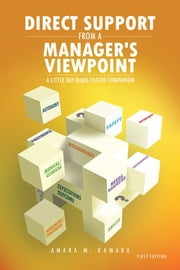 DIRECT SUPPORT From a Manager's Viewpoint - A Little Day Habilitation Companion ebook by Amara M. Kamara