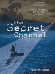 The Secret Channel ebook by Mike Williams