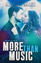 More Than Music ebook by Elizabeth Briggs