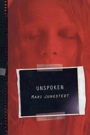 Unspoken - A Mystery ebook by Mari Jungstedt