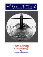 I Am Diving: A Play In Three Acts ebook by Joseph Valentinetti