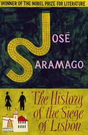 The History of the Siege of Lisbon ebook by José Saramago
