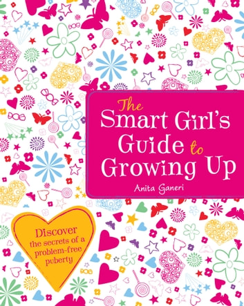 The Smart Girl's Guide To Growing Up ebook by Anita Ganeri