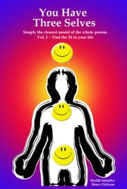 You Have Three Selves, Volume Two, 200 level material ebook by Bruce Dickson