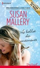 Le ballet des sentiments - Série Rencontres à Fool's Gold ebook by Susan Mallery