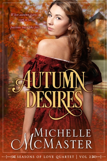 Autumn Desires ebook by Michelle McMaster