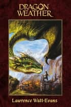 Dragon Weather ebook by Lawrence Watt-Evans