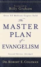 Master Plan of Evangelism, The ebook by Robert E. Coleman