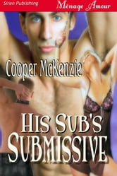 His Sub's Submissive ebook by Cooper McKenzie