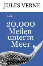20,000 Meilen unter'm Meer ebook by Jules Verne, Adolf Hartleben