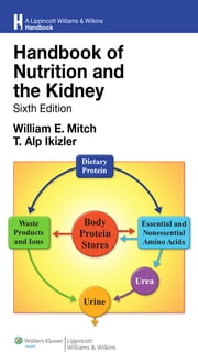 Handbook of Nutrition and the Kidney ebook by William E. Mitch,T. Alp Ikizler