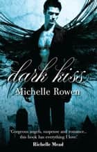 Dark Kiss ebook by Michelle Rowen