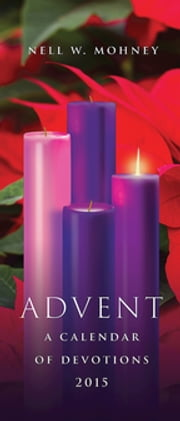 Advent: A Calendar of Devotions 2015 (Package of 10) ebook by Nell W. Mohney