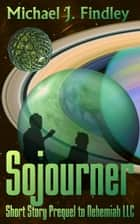 Sojourner ebook by Michael J. Findley