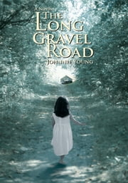 The Long Gravel Road ebook by Johnnie Young