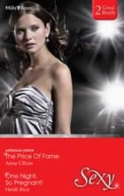 The Price Of Fame/One Night, So Pregnant! ebook by Heidi Rice, Anne Oliver