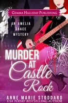 Murder at Castle Rock ebook by Anne Marie Stoddard