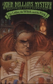 The Letter, the Witch, and the Ring ebook by John Bellairs,Richard Egielski