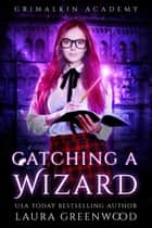Catching A Wizard eBook by Laura Greenwood
