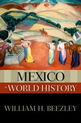 Mexico in World History ebook by William H. Beezley