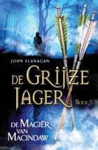 De magiër van Macindaw ebook by John Flanagan, Laurent Corneille