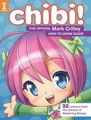 Chibi! The Official Mark Crilley How-to-Draw Guide ebook by Mark Crilley