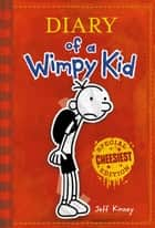 Diary of a Wimpy Kid - Special CHEESIEST Edition ebook by Jeff Kinney