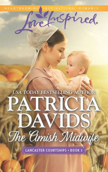 The Amish Midwife (Mills & Boon Love Inspired) (Lancaster Courtships, Book 3) 電子書 by Patricia Davids