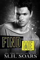 Find Me ebook by M. H. Soars