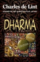 Dharma ebook by Charles de Lint