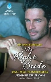 The Right Bride - Book Three: The Hunted Series ebook by Jennifer Ryan