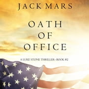 Oath of Office (a Luke Stone Thriller—Book #2) audiobook by Jack Mars