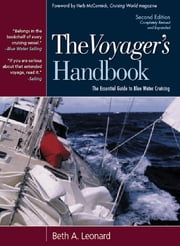 The Voyager's Handbook : The Essential Guide to Blue Water Cruising - The Essential Guide to Blue Water Cruising ebook by Beth Leonard