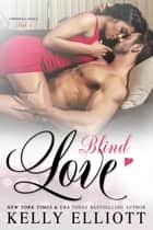 Blind Love - Cowboys and Angels, #5 ebook by Kelly Elliott
