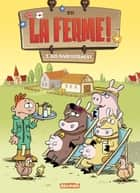 La Ferme T1 - Bio-divertissement ebook by Sti