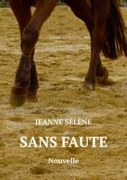 SANS FAUTE ebook by Jeanne Sélène