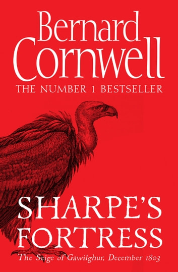 Sharpe's Fortress: The Siege of Gawilghur, December 1803 (The Sharpe Series, Book 3) ebook by Bernard Cornwell
