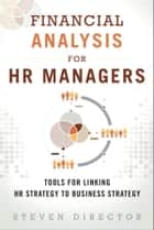Financial Analysis for HR Managers ebook by Steven Director