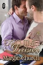 Executive Decision ebook by Margie Church