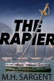 The Rapier - An MP-5 CIA Thriller, #9 ebook by M.H. Sargent